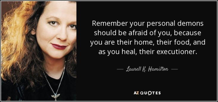 quote-remember-your-personal-demons-should-be-afraid-of-you-because-you-are-their-home-their-laurell-k-hamilton-85-68-73